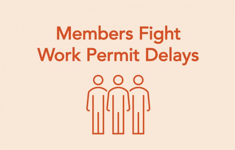 Members Fight Work Permit Delays